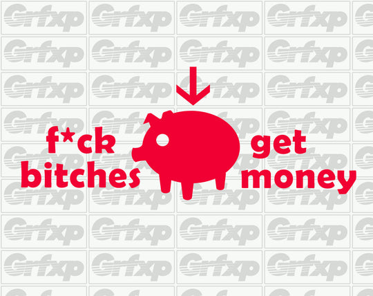 F*ck B*tches, get money (Piggy Bank) Sticker