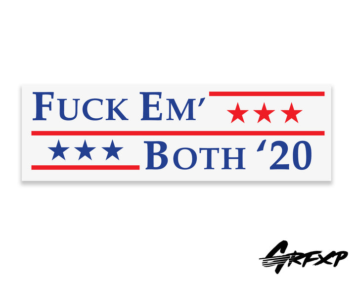 Fuck Em' Both 2020 Printed Bumper Sticker