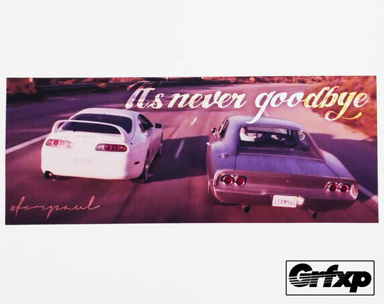 It's Never Goodbye Printed Sticker