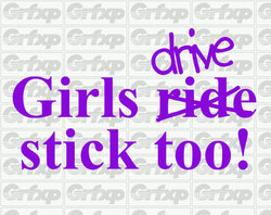 Girls drive stick too! Sticker