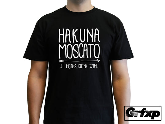 Hakuna Moscato (It Means Drink Wine) T-Shirt
