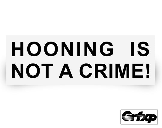 Hooning is Not a Crime Printed Sticker