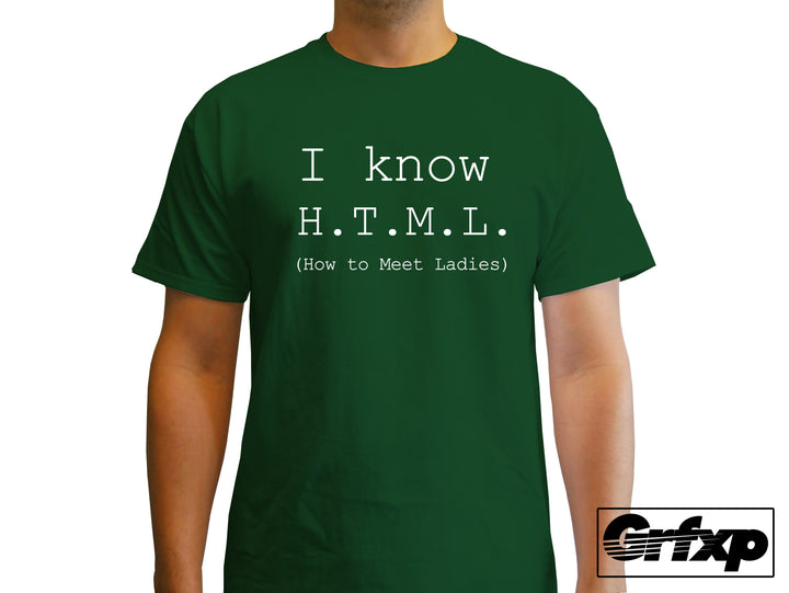 I Know H.T.M.L (How to Meet Ladies) T-Shirt