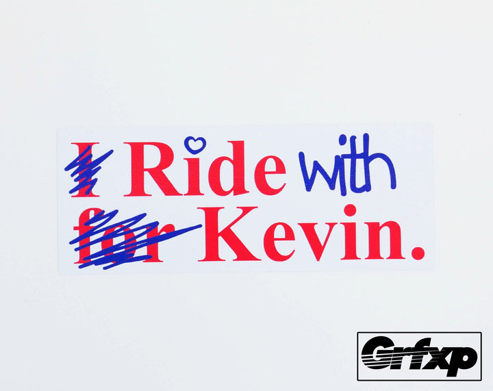 Ride with Kevin Sticker