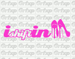 I shift in heels Sticker