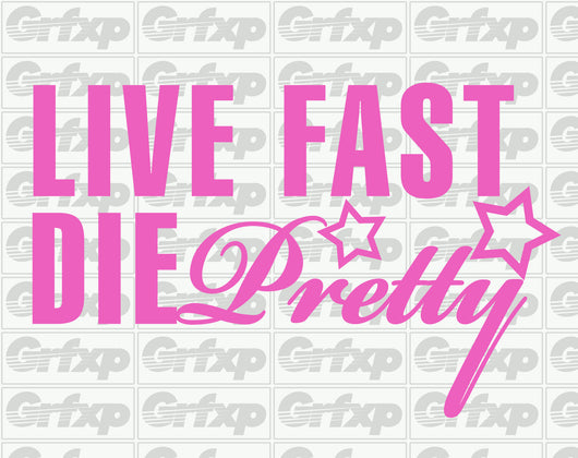 Live Fast Die Pretty Sticker