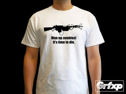 Man Up Zombies, It's Time To Die T-Shirt