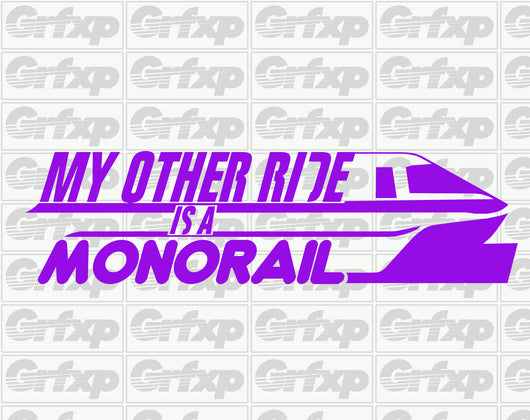 My other ride is a Monorail Sticker