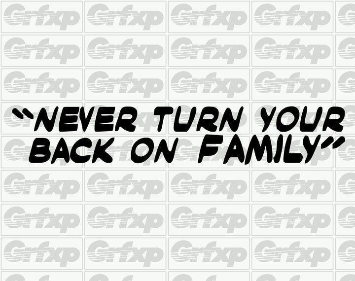 Never Turn Your Back on Family Sticker