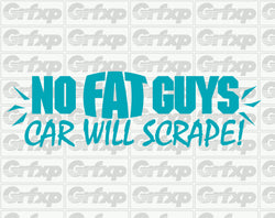 No fat guys, car will scrape Sticker