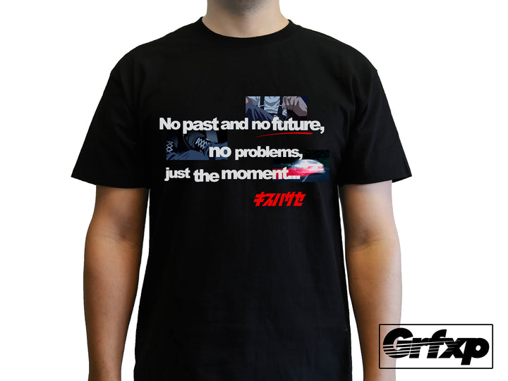 No Past and No Future, Just the Moment *LIMITED EDITION* T-Shirt