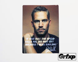 Paul Walker Quote Tribute (Donation) Printed Sticker