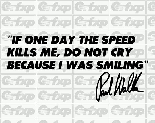 Paul Walker Quote w/Signature Sticker