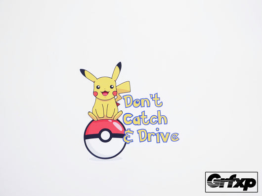 Pikachu Don't Catch and Drive Printed Sticker
