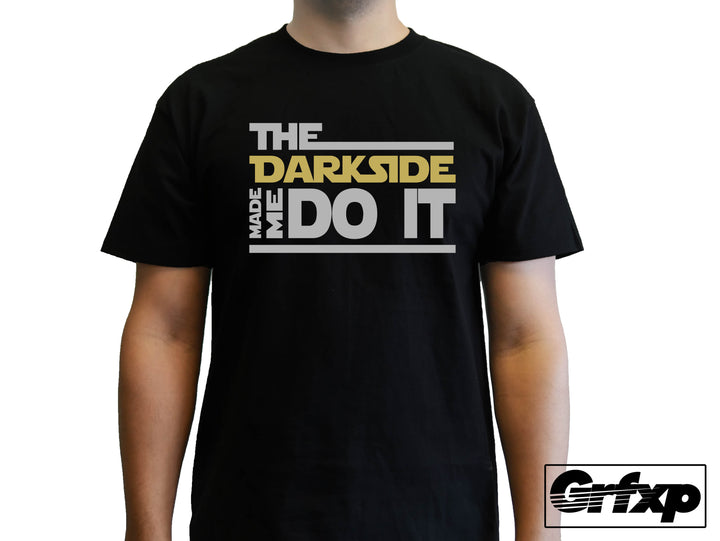 The Darkside Made Me Do It T-Shirt