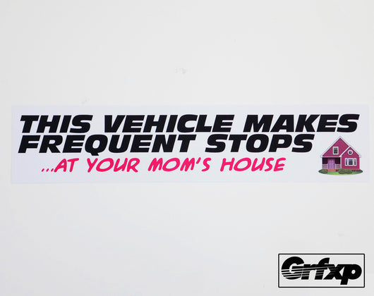 This Vehicle Stops... At Your Mom's House Printed Sticker