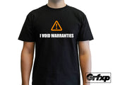I Void Warrantees T-Shirt