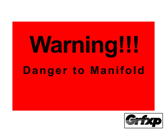 Danger to Manifold Printed Sticker