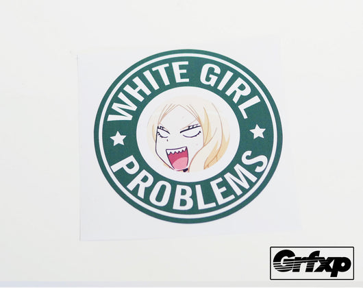 White Girl Problems Printed Sticker