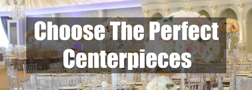 choose the perfect centerpieces