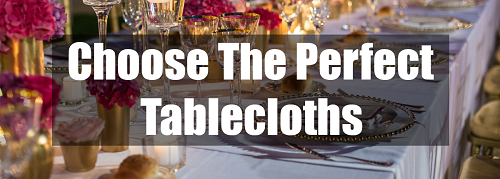 pick the right tablecloths