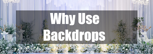 why use backdrops