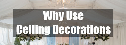 why use ceiling decorations