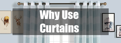 why use curtains