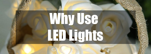 why use LED lights