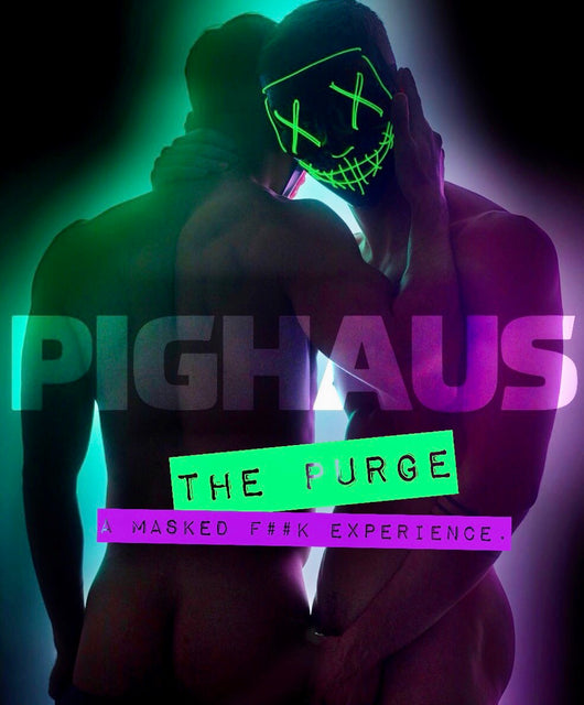 PIGHAUS: THE PURGE