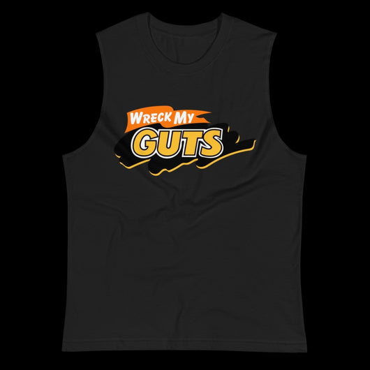 WRECK MY GUTS Muscle Cut T-shirt