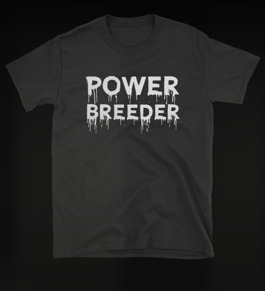 POWER BREEDER T-shirt.