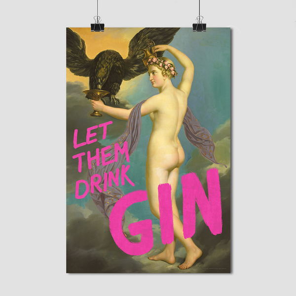 Let Them Drink Gin - Fine Art Print on Paper