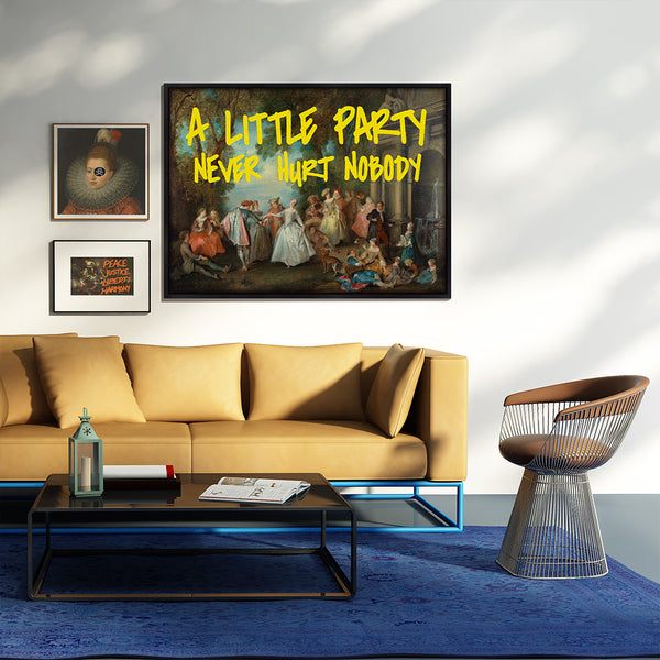 A Little Party Never Hurt Nobody - Canvas Print