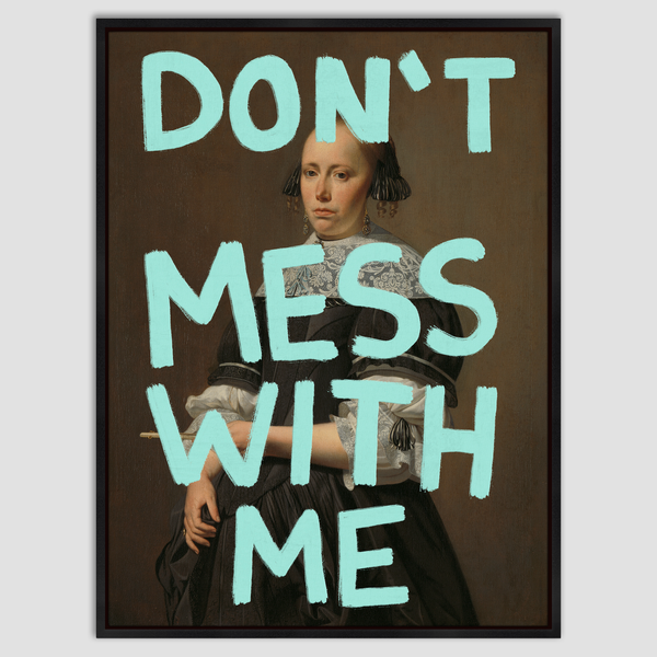 Don't F**k with Me - Canvas Print