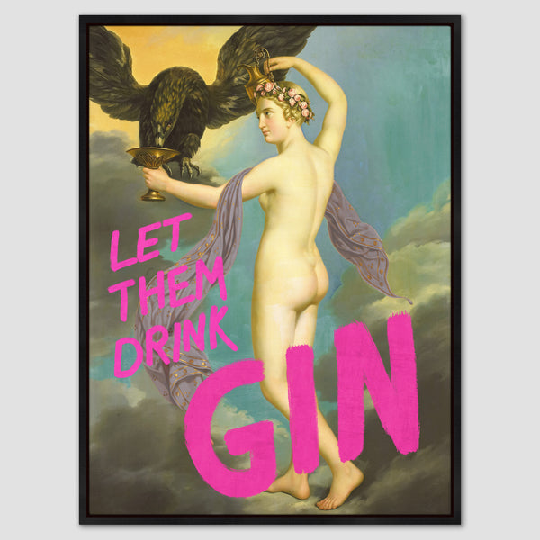 Let Them Drink Gin Canvas Print