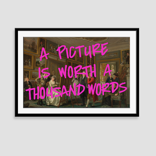 A Picture is Worth a Thousand Words - Fine Art Print on Paper