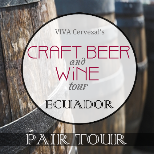 Craft Beer & Wine Combo Pair Tour - Quito Valley, Ecuador - VIVA Cerveza!®