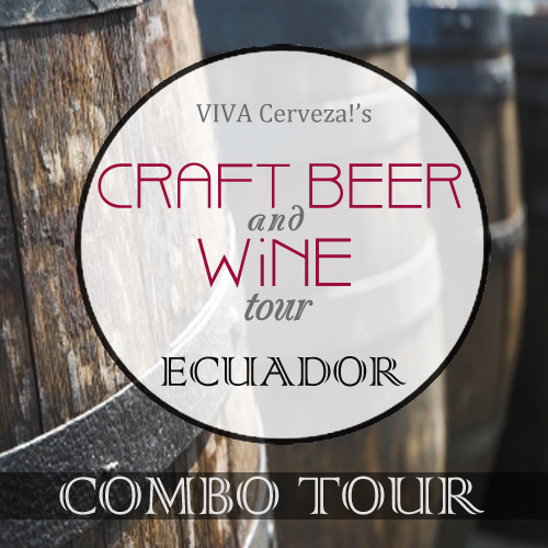 Craft Beer & Wine Combo Group Tour - Quito Valley, Ecuador - VIVA Cerveza!®