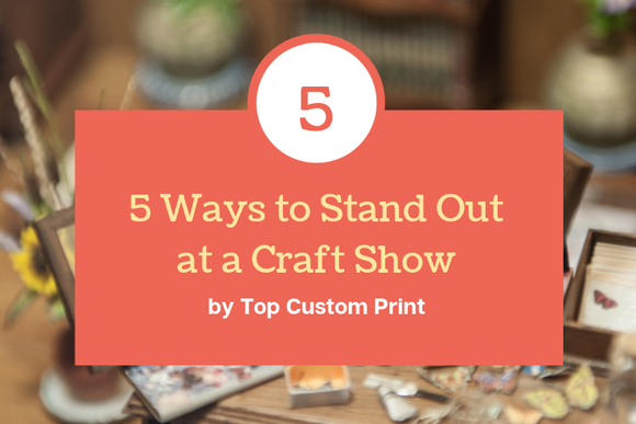 How to stand out at a craft show guide