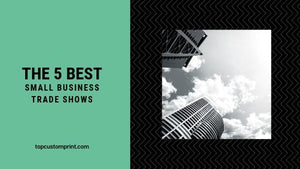 The 5 Best Small Business Trade Shows for 2019