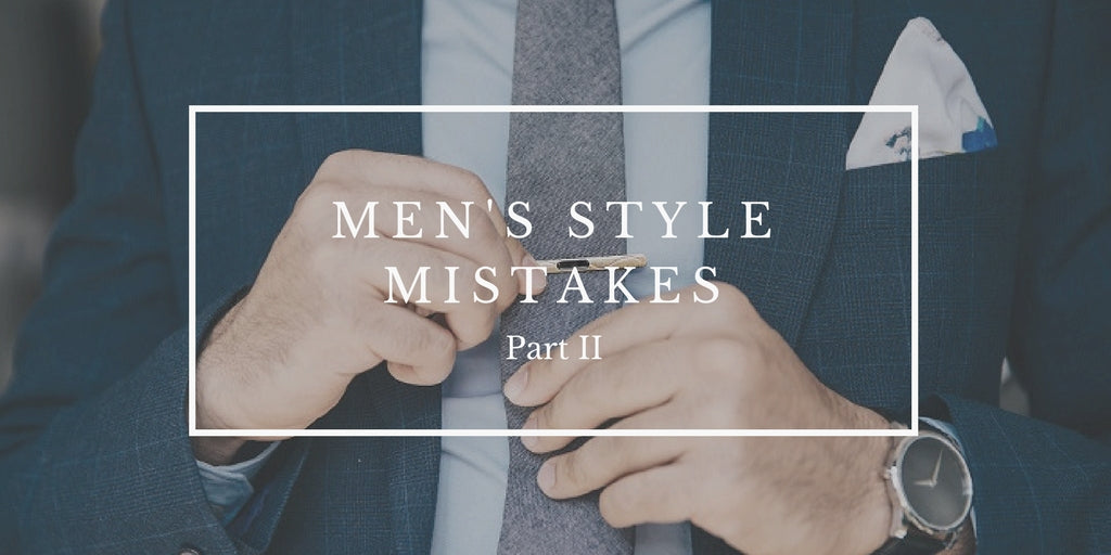 Men's Style mistakes part 2