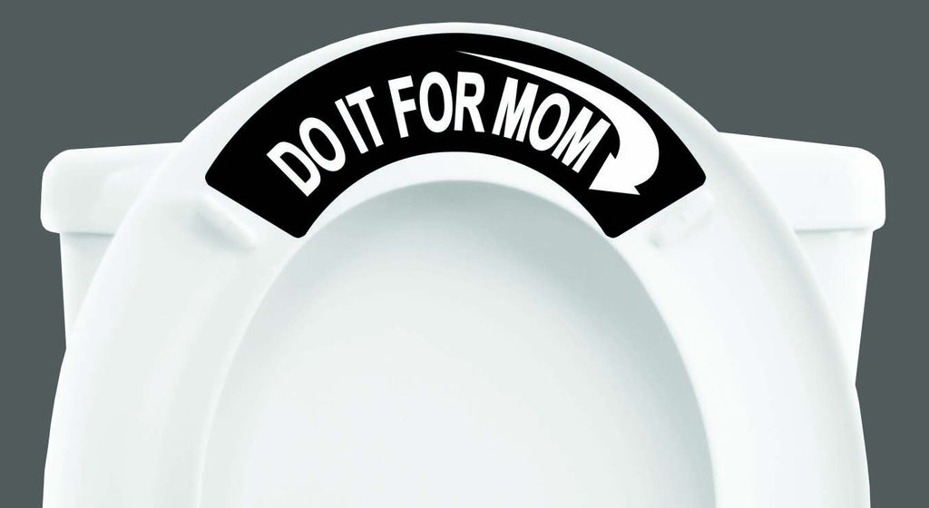 Do It For Mom Toilet Tweet - Window Film World