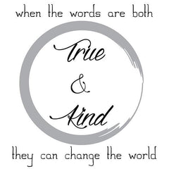True and Kind Wall Quote - Window Film World