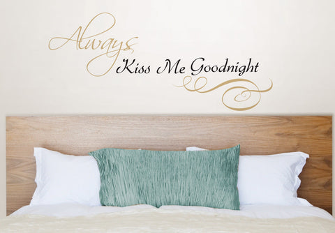 Always Kiss Me Wall Quote - Window Film World