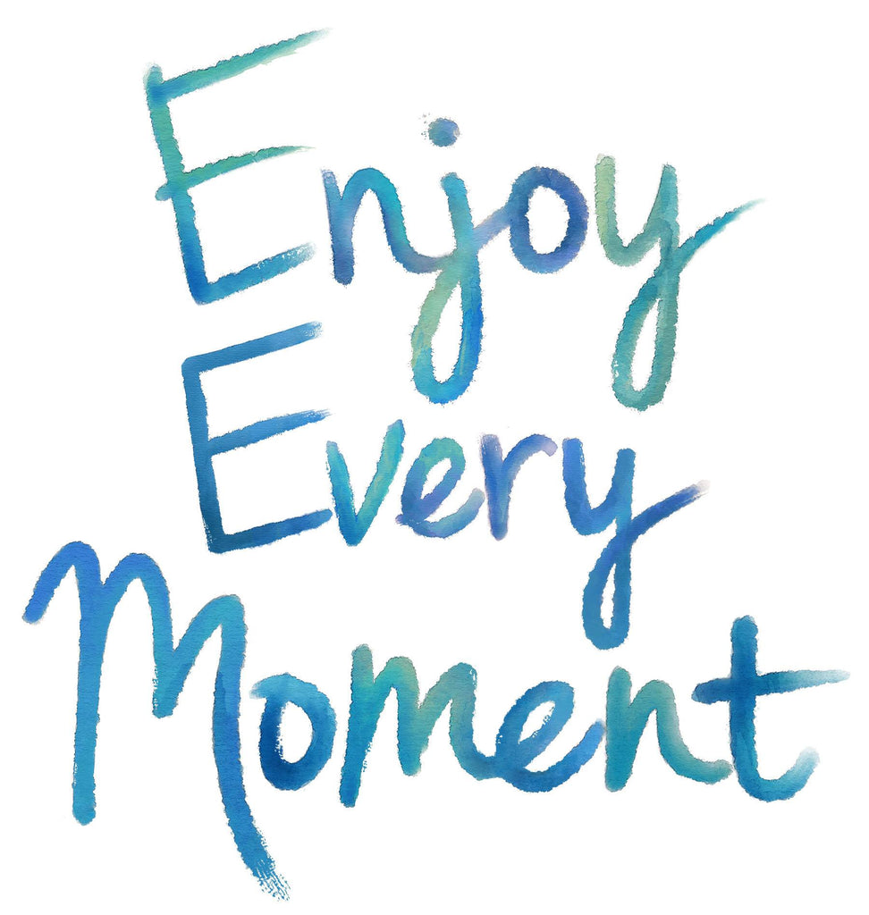 Enjoy Every Moment Wall Quote - Window Film World