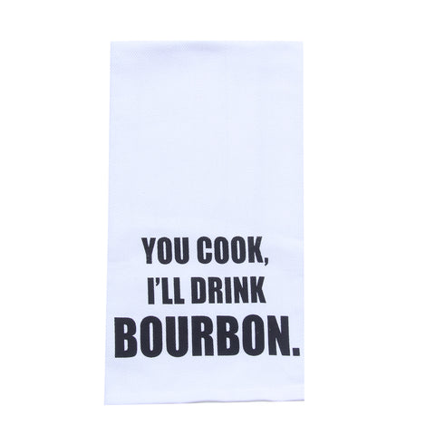You Cook I'll Drink Bourbon Tea Towel