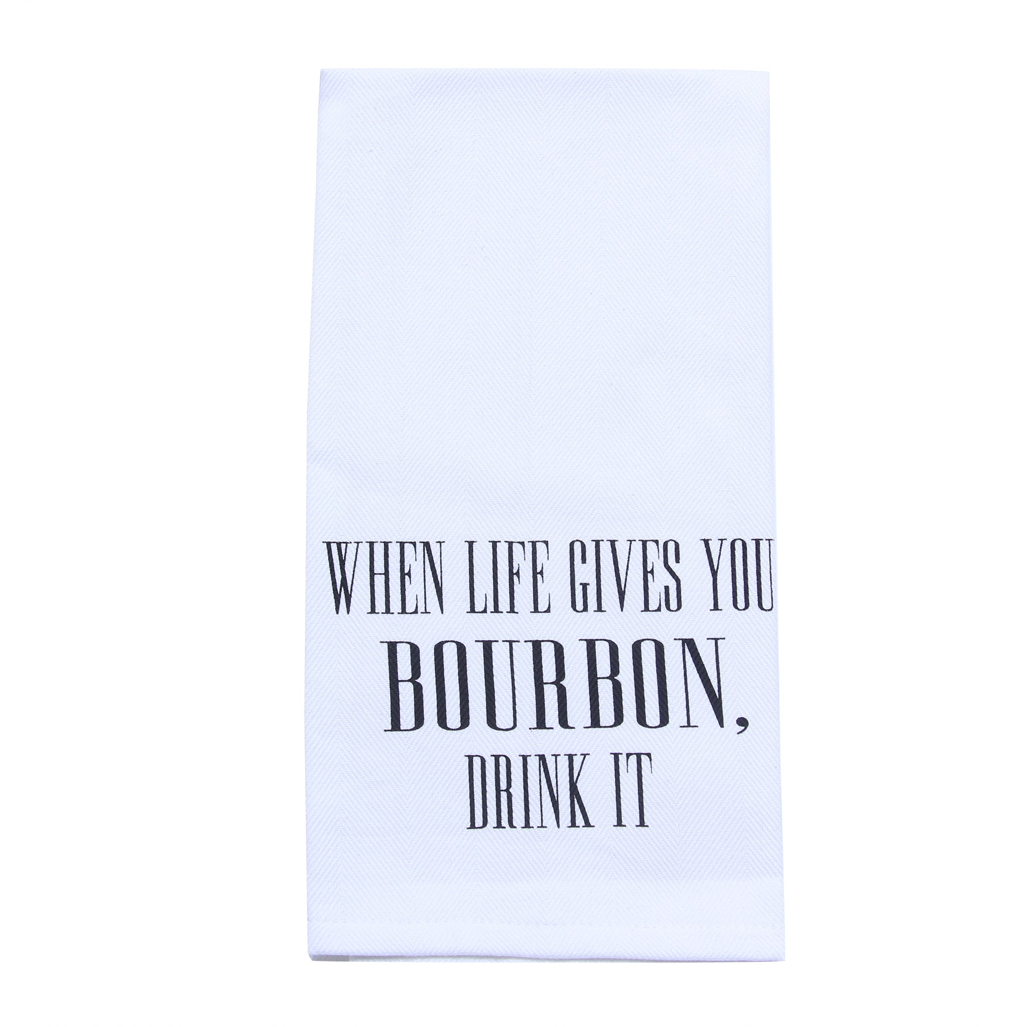 When Life Gives You Bourbon Tea Towel