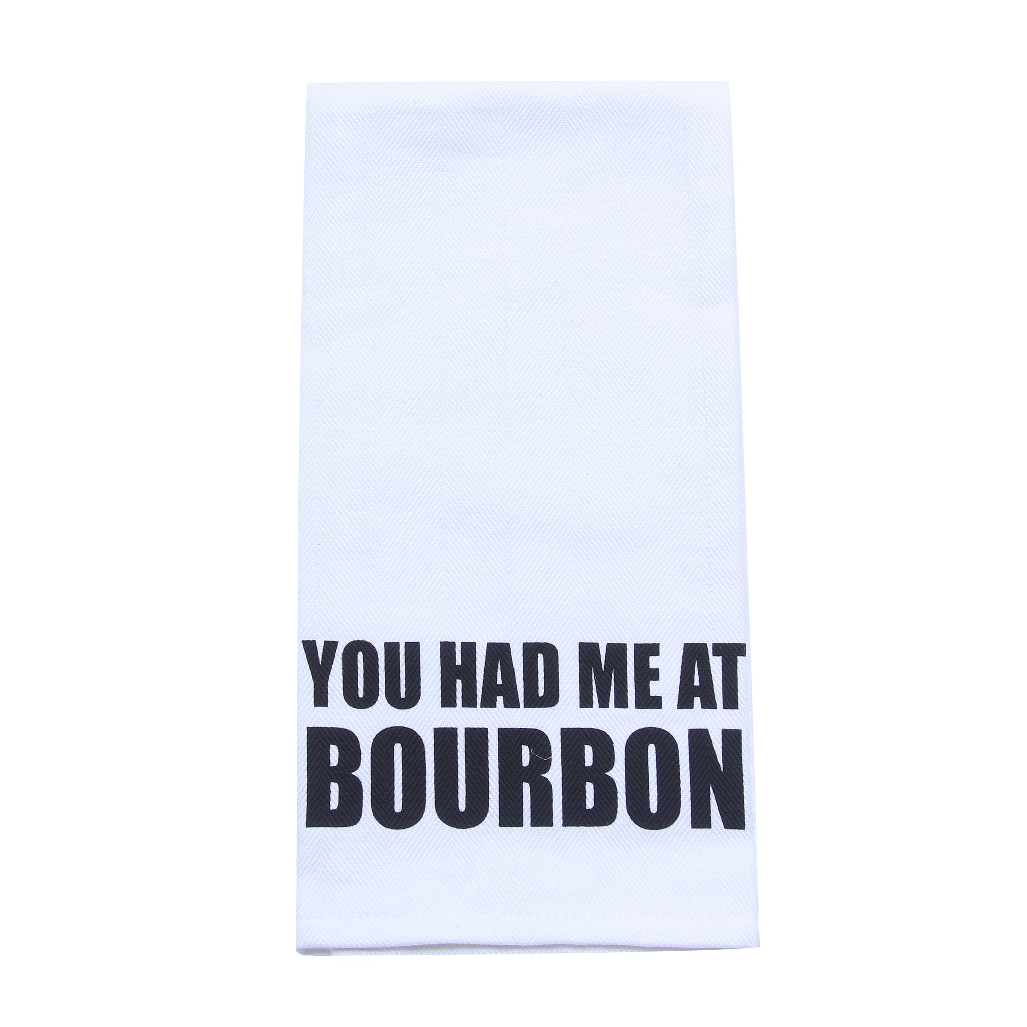 You Had Me At Bourbon Tea Towel