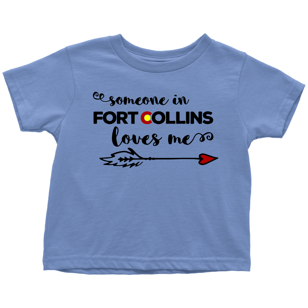 Someone in Fort Collins Loves Me Toddler T-shirt
